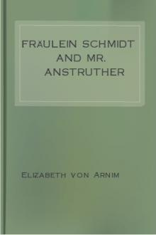 Fräulein Schmidt and Mr. Anstruther by Elizabeth Von Arnim