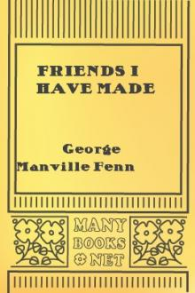Friends I Have Made by George Manville Fenn