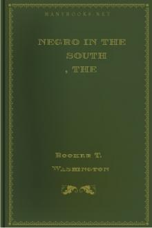 The Negro in the South  by Booker T. Washington, W. E. B. Du Bois
