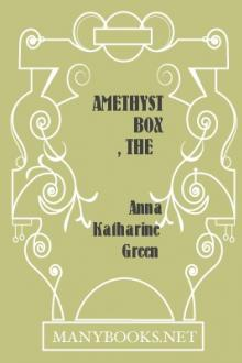 The Amethyst Box by Anna Katharine Green