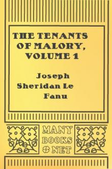 The Tenants of Malory, Volume 1 by Joseph Sheridan Le Fanu