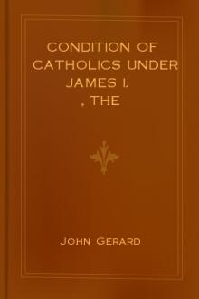 The Condition of Catholics Under James I.