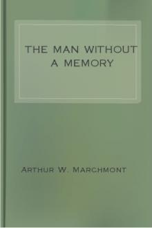 The Man Without a Memory by Arthur W. Marchmont