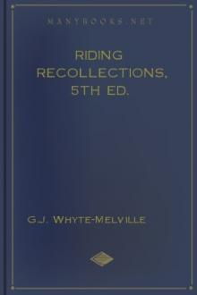 Riding Recollections, 5th ed. by G. J. Whyte-Melville