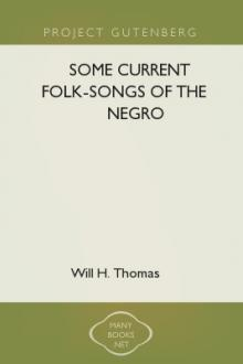 Some Current Folk-Songs of the Negro by Will H. Thomas