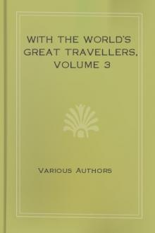 With the World's Great Travellers, Volume 3 by Unknown