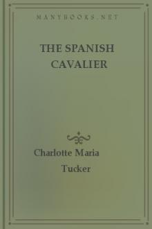 The Spanish Cavalier by Charlotte Maria Tucker