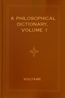 A Philosophical Dictionary, Volume 1 by Voltaire