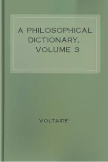 A Philosophical Dictionary, Volume 3 by Voltaire