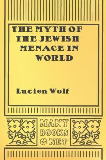 The myth of the Jewish menace in world affairs by Lucien Wolf