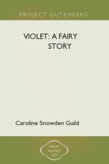 Violet: A Fairy Story by Caroline Snowden Guild
