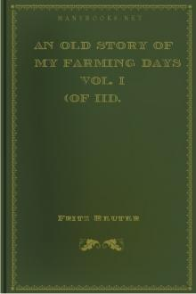 An Old Story of My Farming Days Vol. I (of III).