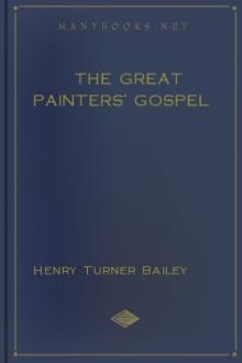 The Great Painters' Gospel by Henry Turner Bailey
