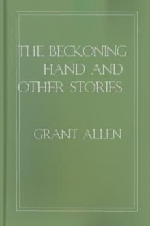The Beckoning Hand and Other Stories by Grant Allen