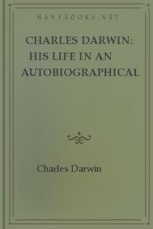 Charles Darwin: His Life in an Autobiographical Chapter, and in a Selected Series of His Published Letters