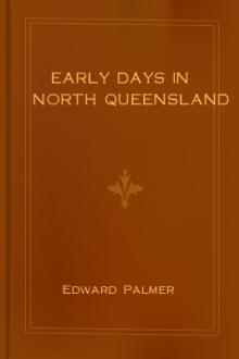 Early Days in North Queensland by Edward Palmer