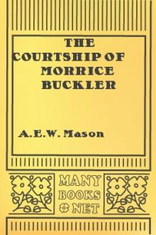 The Courtship of Morrice Buckler by A. E. W. Mason