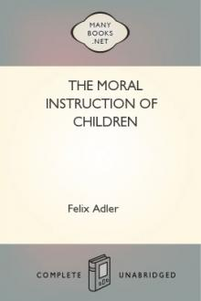 The Moral Instruction of Children by Felix Adler