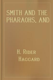 Smith and the Pharaohs, and other tales by H. Rider Haggard