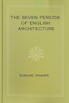 The Seven Periods of English Architecture by Edmund Sharpe