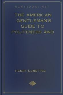 The American Gentleman's Guide to Politeness and Fashion by Henry Lunettes