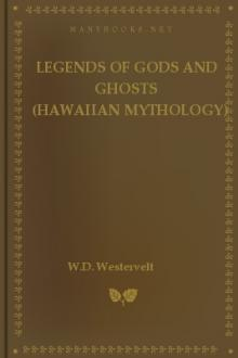 Legends of Gods and Ghosts (Hawaiian Mythology) by W. D. Westervelt