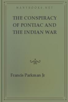 The Conspiracy of Pontiac and the Indian War after the Conquest of Canada by Francis Parkman