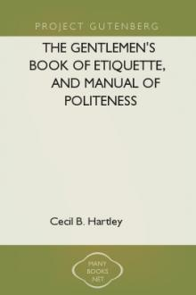 The Gentlemen's Book of Etiquette, and Manual of Politeness by Cecil B. Hartley