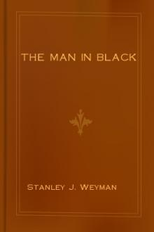 The Man in Black by Stanley J. Weyman