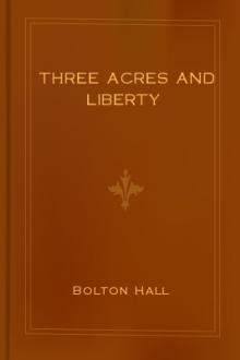 Three Acres and Liberty by Bolton Hall