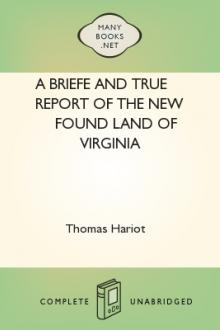 A Briefe and True Report of the New Found Land of Virginia by Thomas Hariot