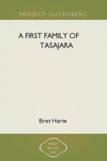 A First Family of Tasajara by Bret Harte