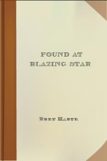 Found at Blazing Star by Bret Harte