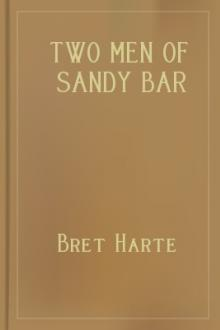 Two Men of Sandy Bar by Bret Harte