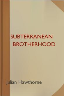 Subterranean Brotherhood  by Julian Hawthorne