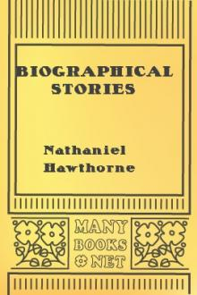 Biographical Stories by Nathaniel Hawthorne