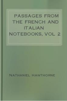 Passages From the French and Italian Notebooks, vol 2 by Nathaniel Hawthorne