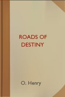 Roads of Destiny by O. Henry