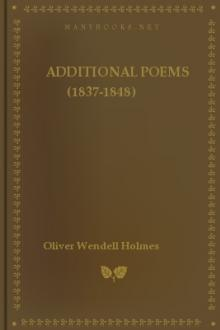 Additional Poems (1837-1848) by Oliver Wendell Holmes