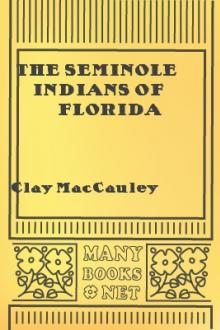 The Seminole Indians of Florida by Clay MacCauley