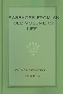 Passages from an Old Volume of Life by Oliver Wendell Holmes
