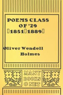 Poems Class of '29 (1851-1889) by Oliver Wendell Holmes