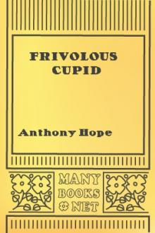 Frivolous Cupid by Anthony Hope