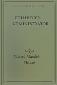 Philip Dru: Administrator by Edward Mandell House