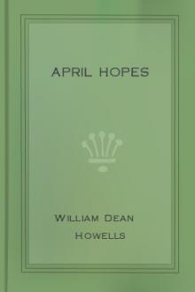 April Hopes by William Dean Howells