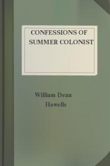 Confessions of Summer Colonist by William Dean Howells