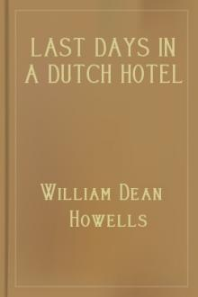 Last Days in a Dutch Hotel by William Dean Howells