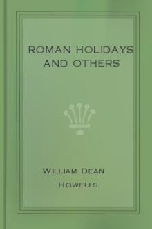 Roman Holidays and Others by William Dean Howells