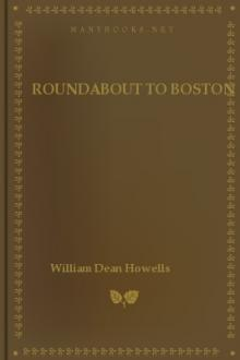 Roundabout to Boston by William Dean Howells