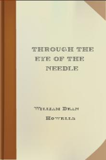 Through the Eye of the Needle by William Dean Howells